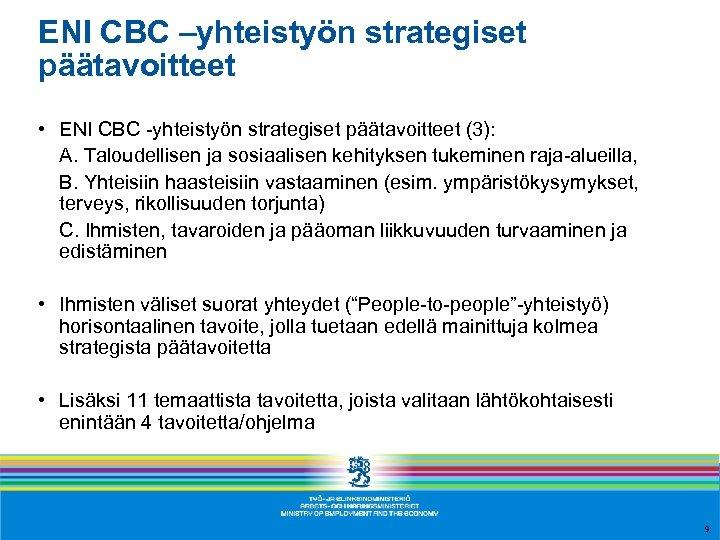 ENI CBC –yhteistyön strategiset päätavoitteet • ENI CBC -yhteistyön strategiset päätavoitteet (3): A. Taloudellisen