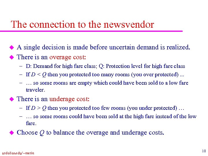 The connection to the newsvendor u u A single decision is made before uncertain