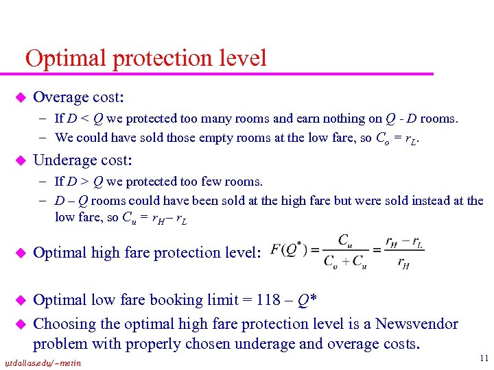 Optimal protection level u Overage cost: – If D < Q we protected too