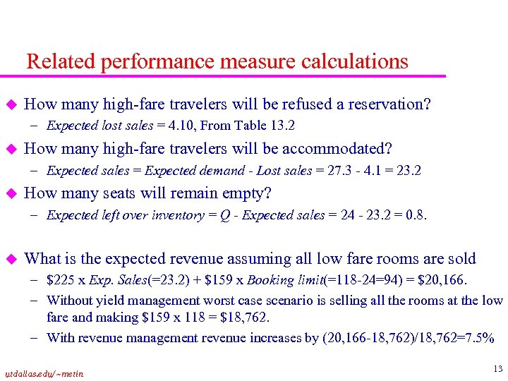 Related performance measure calculations u How many high-fare travelers will be refused a reservation?