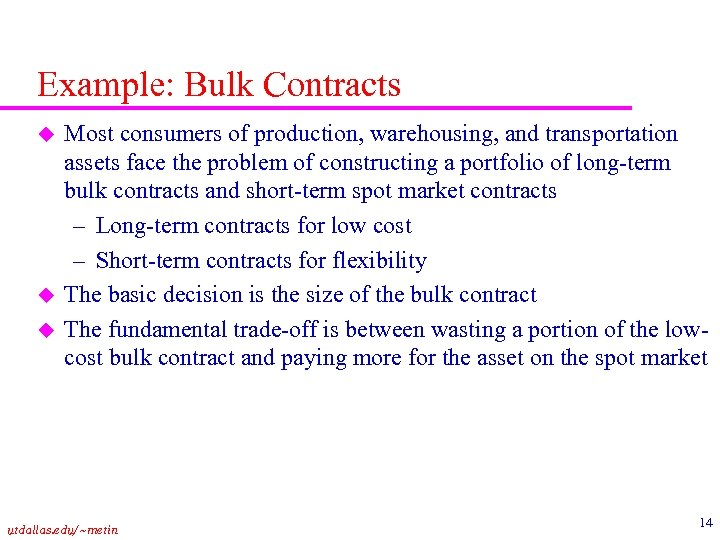 Example: Bulk Contracts u u u Most consumers of production, warehousing, and transportation assets