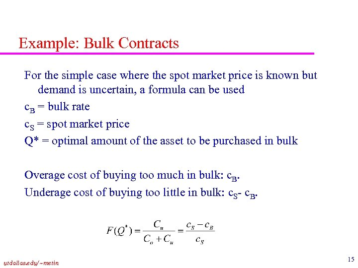 Example: Bulk Contracts For the simple case where the spot market price is known