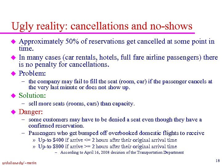 Ugly reality: cancellations and no-shows u u u Approximately 50% of reservations get cancelled