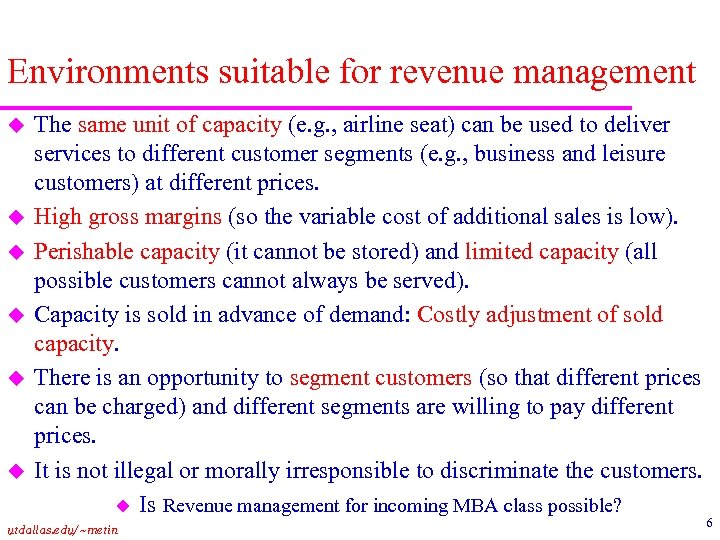 Environments suitable for revenue management u u u The same unit of capacity (e.