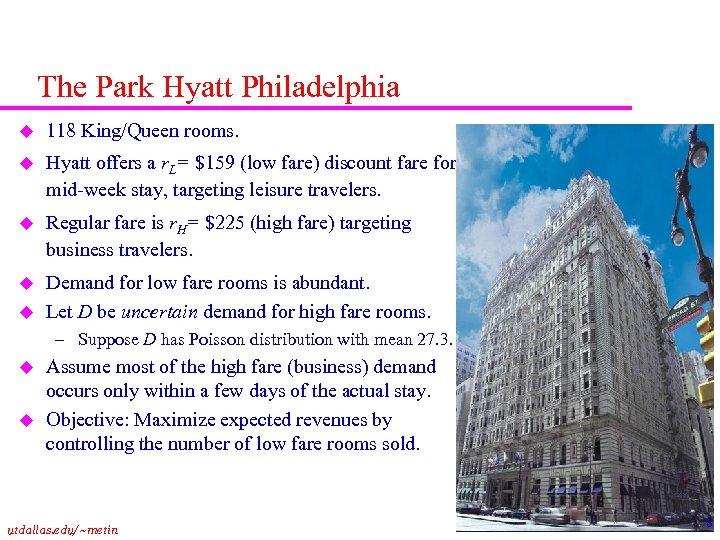 The Park Hyatt Philadelphia u 118 King/Queen rooms. u Hyatt offers a r. L=