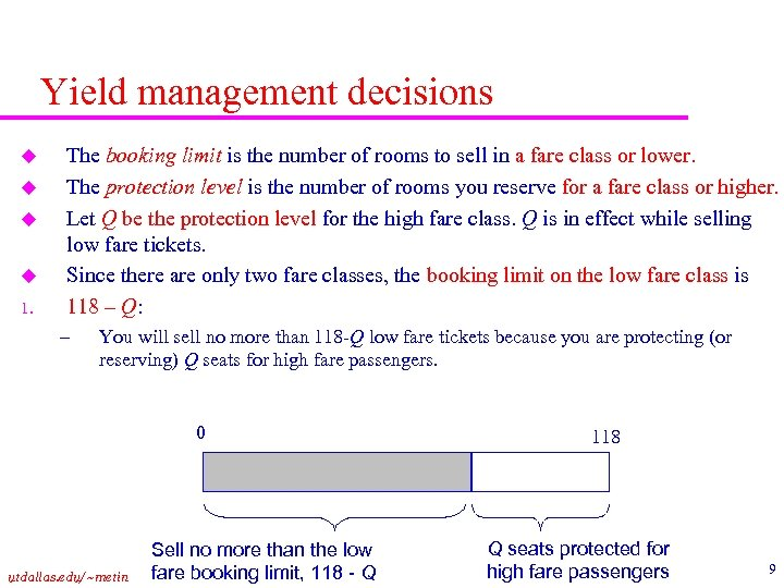 Yield management decisions u u 1. The booking limit is the number of rooms