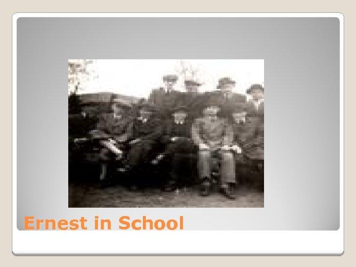 Ernest in School