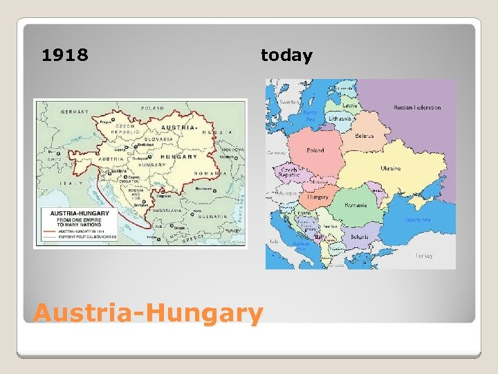 1918 today Austria-Hungary