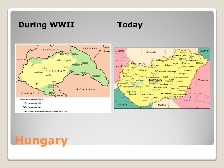 During WWII Hungary Today