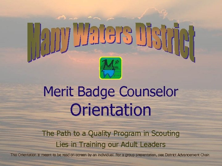 Merit Badge Counselor Orientation The Path to a Quality Program in Scouting Lies in