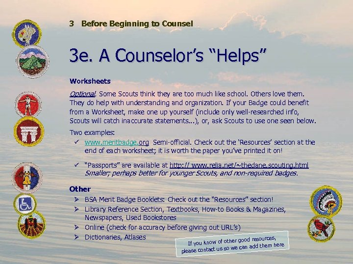 """3 Before Beginning to Counsel 3 e. A Counselor's """"Helps"""" Worksheets Optional. Some Scouts"""