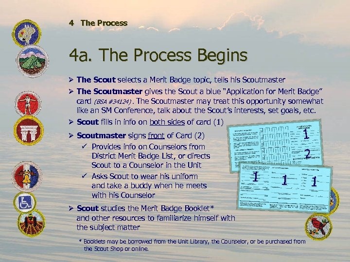 4 The Process 4 a. The Process Begins Ø The Scout selects a Merit