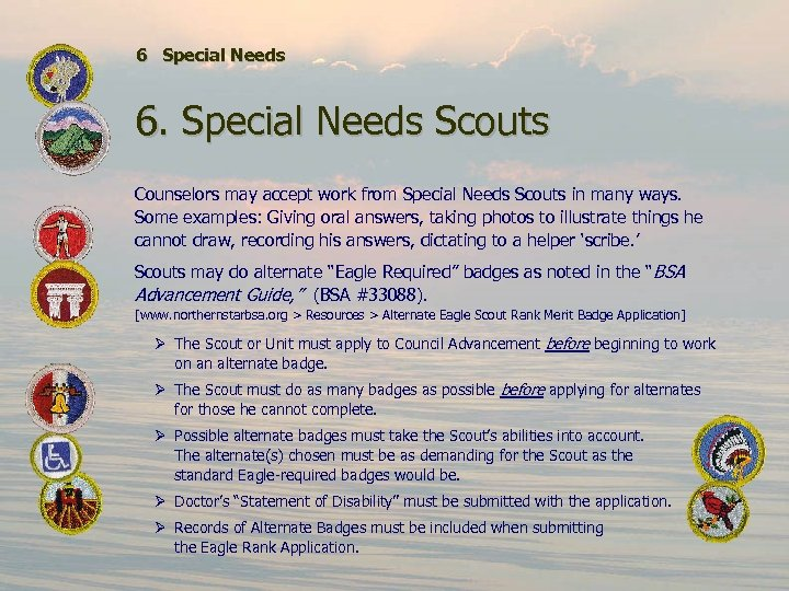 6 Special Needs 6. Special Needs Scouts Counselors may accept work from Special Needs