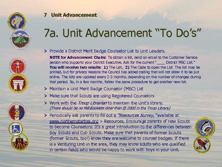 """7 Unit Advancement 7 a. Unit Advancement """"To Do's"""" Ø Provide a District Merit"""