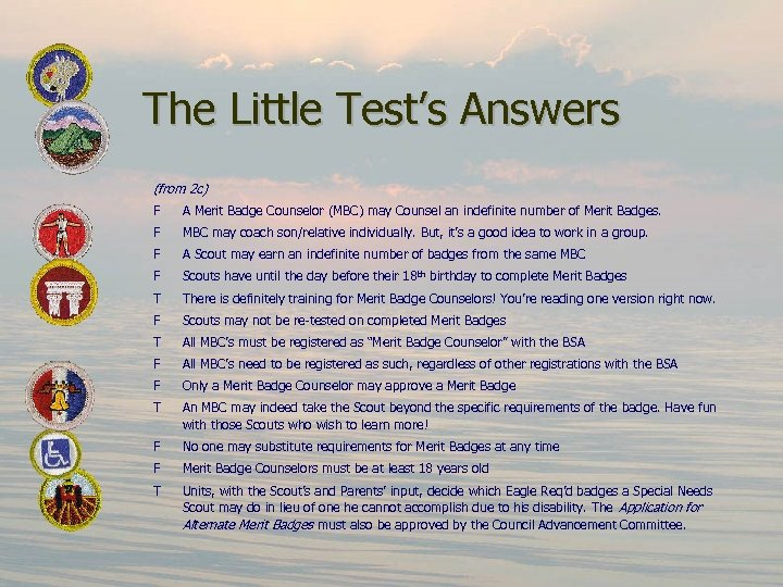 The Little Test's Answers (from 2 c) F A Merit Badge Counselor (MBC) may