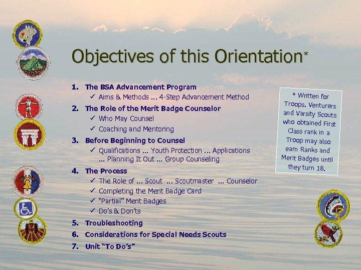 Objectives of this Orientation* 1. The BSA Advancement Program ü Aims & Methods. .