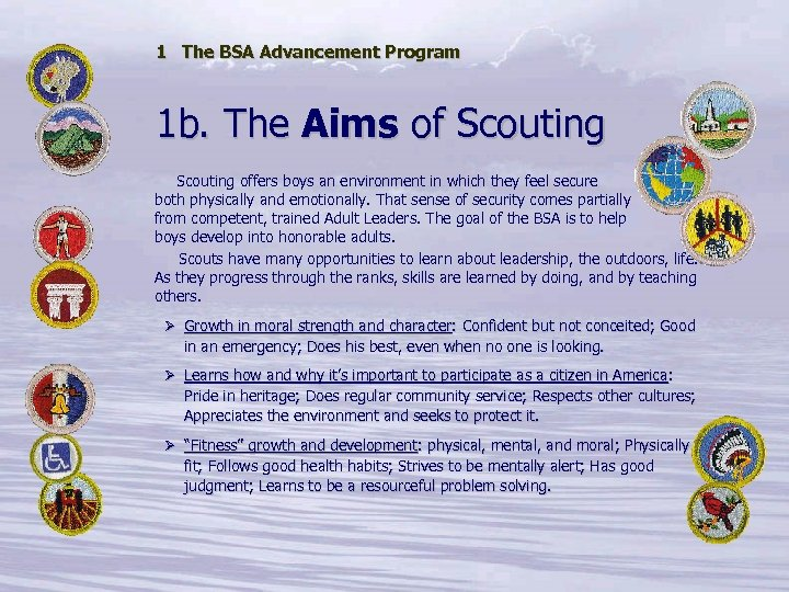 1 The BSA Advancement Program 1 b. The Aims of Scouting offers boys an