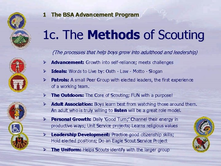 1 The BSA Advancement Program 1 c. The Methods of Scouting (The processes that
