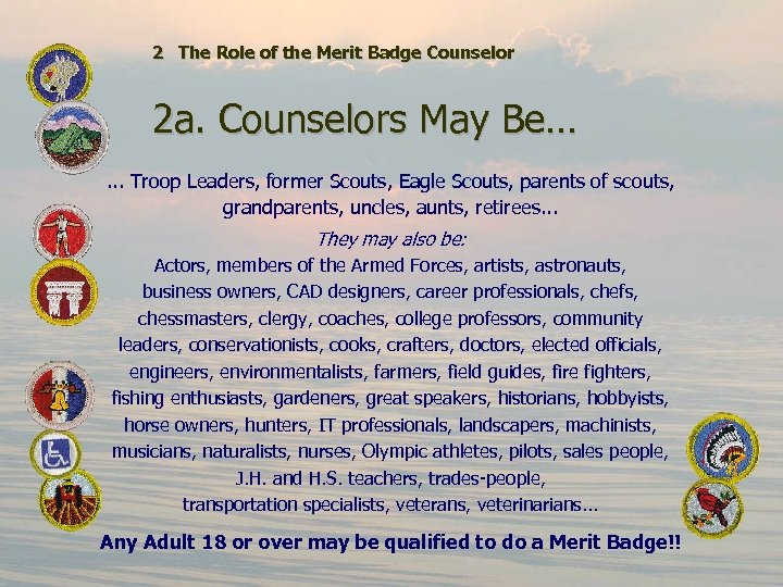 2 The Role of the Merit Badge Counselor 2 a. Counselors May Be…. .