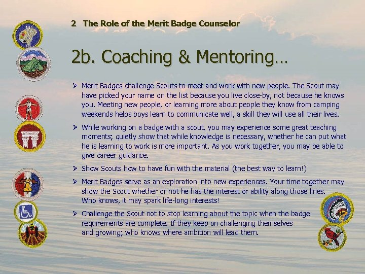 2 The Role of the Merit Badge Counselor 2 b. Coaching & Mentoring… Ø