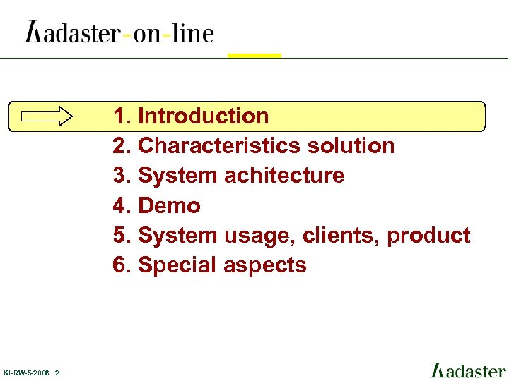 1. Introduction 2. Characteristics solution 3. System achitecture 4. Demo 5. System usage, clients,