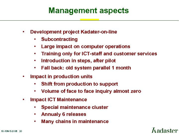 Management aspects • Development project Kadater-on-line • • • Impact in production units •