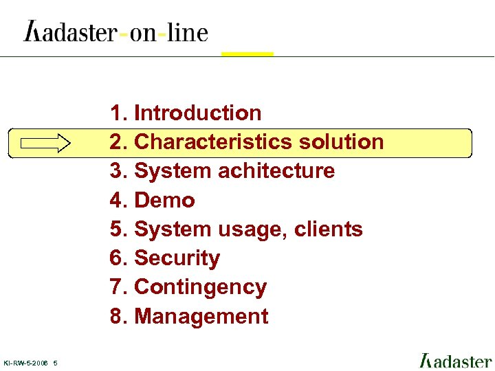 1. Introduction 2. Characteristics solution 3. System achitecture 4. Demo 5. System usage, clients