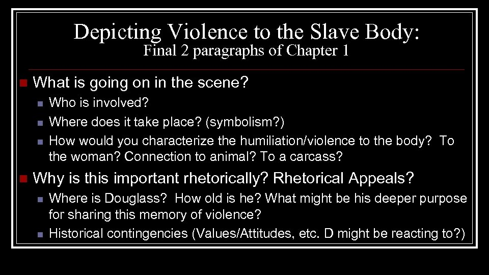 Depicting Violence to the Slave Body: Final 2 paragraphs of Chapter 1 n What