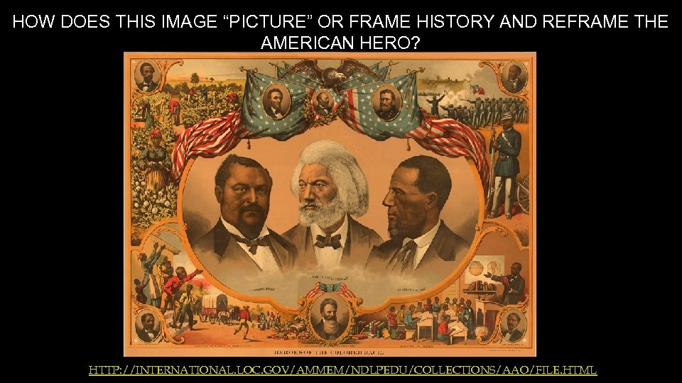 "HOW DOES THIS IMAGE ""PICTURE"" OR FRAME HISTORY AND REFRAME THE AMERICAN HERO? HTTP:"