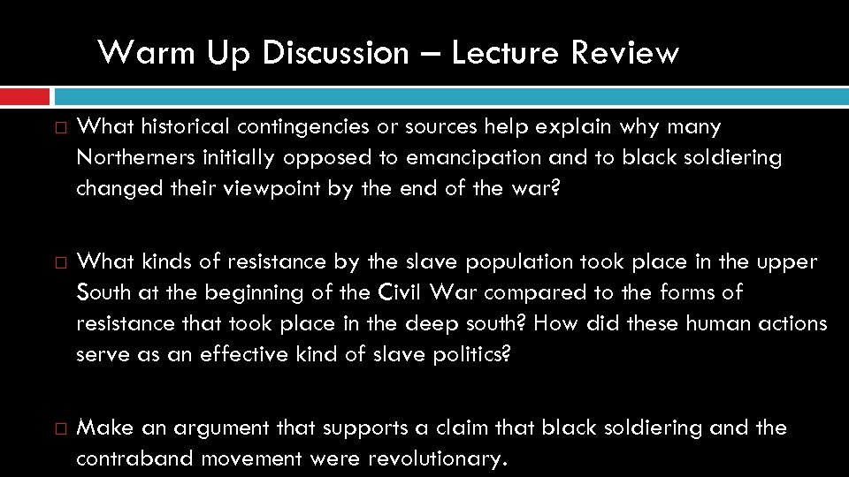 Warm Up Discussion – Lecture Review What historical contingencies or sources help explain why