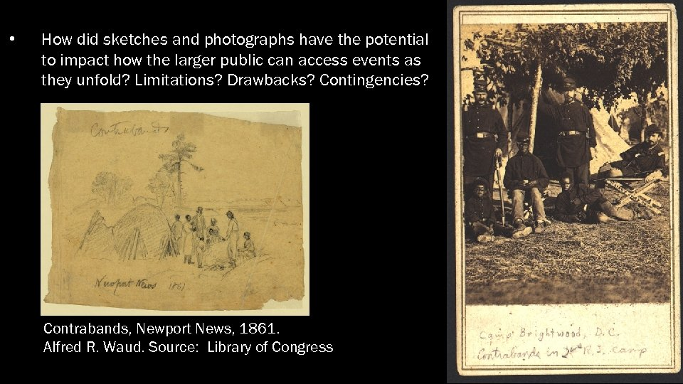 • How did sketches and photographs have the potential to impact how the