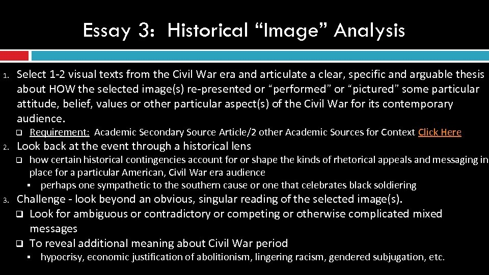 "Essay 3: Historical ""Image"" Analysis 1. Select 1 -2 visual texts from the Civil"