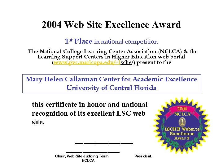 2004 Web Site Excellence Award 1 st Place in national competition The National College