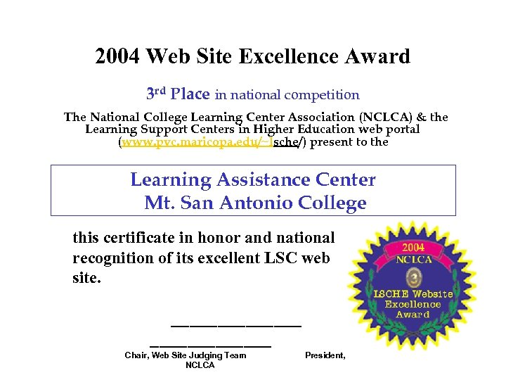 2004 Web Site Excellence Award 3 rd Place in national competition The National College