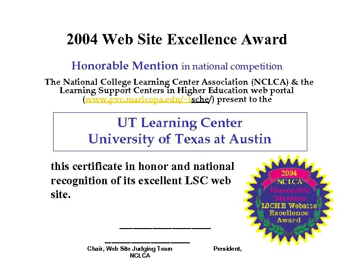 2004 Web Site Excellence Award Honorable Mention in national competition The National College Learning
