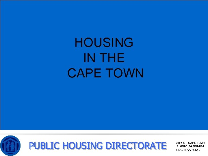 HOUSING IN THE CAPE TOWN CITY OF CAPE TOWN ISIXEKO SASEKAPA STAD KAAPSTAD