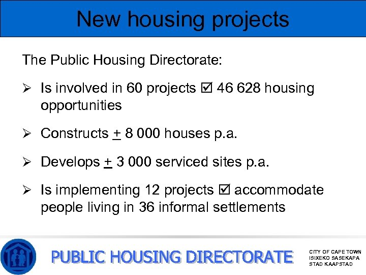 New housing projects The Public Housing Directorate: Ø Is involved in 60 projects 46
