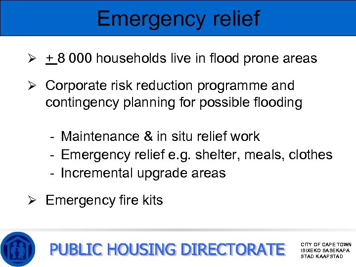 Emergency relief Ø + 8 000 households live in flood prone areas Ø Corporate