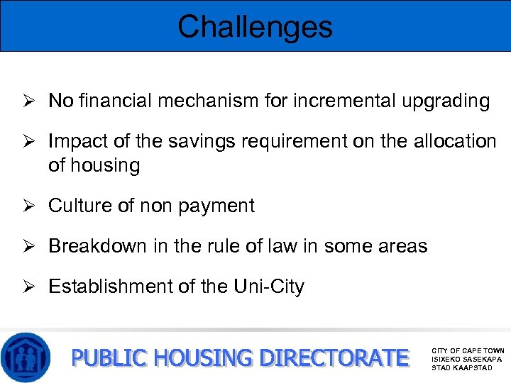 Challenges Ø No financial mechanism for incremental upgrading Ø Impact of the savings requirement