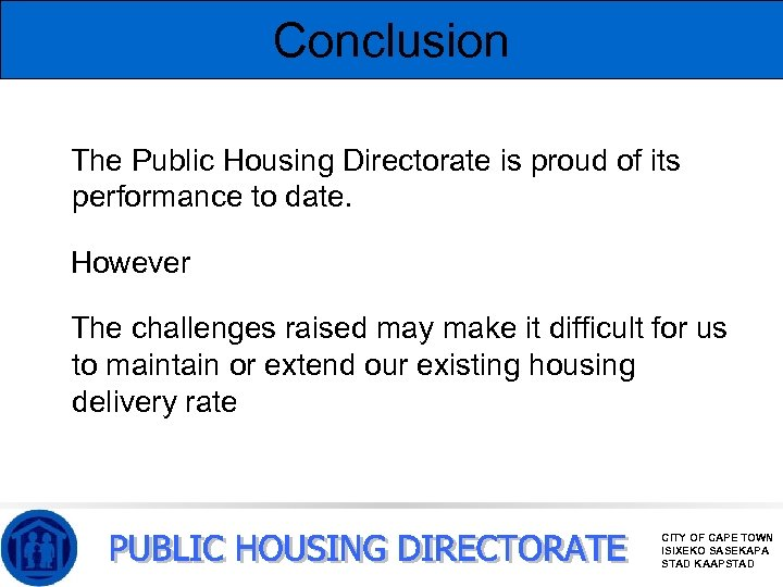 Conclusion The Public Housing Directorate is proud of its performance to date. However The