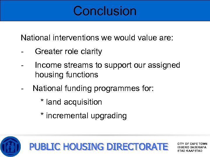 Conclusion National interventions we would value are: - Greater role clarity - Income streams