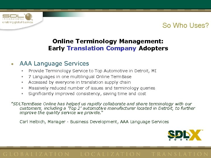 So Who Uses? Online Terminology Management: Early Translation Company Adopters • AAA Language Services