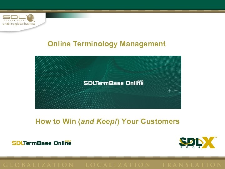Online Terminology Management How to Win (and Keep!) Your Customers