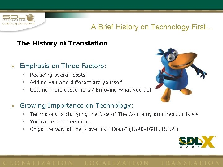 A Brief History on Technology First… The History of Translation • Emphasis on Three