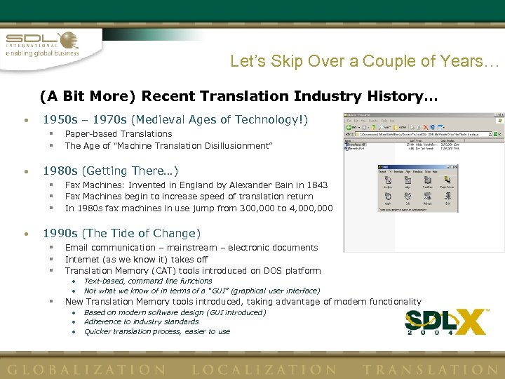 Let's Skip Over a Couple of Years… (A Bit More) Recent Translation Industry History…