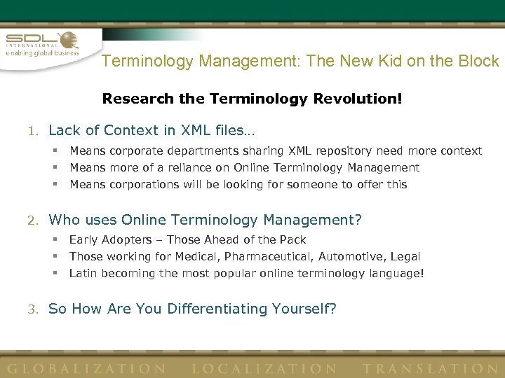 Terminology Management: The New Kid on the Block Research the Terminology Revolution! 1. Lack