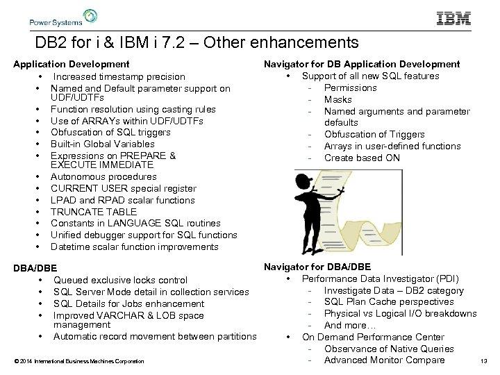 DB 2 for i & IBM i 7. 2 – Other enhancements Application Development