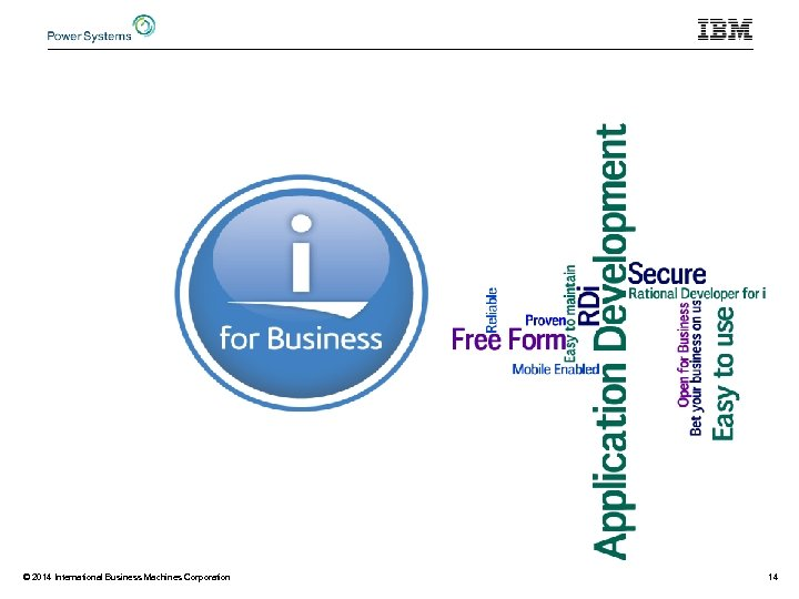 © 2014 International Business Machines Corporation 14