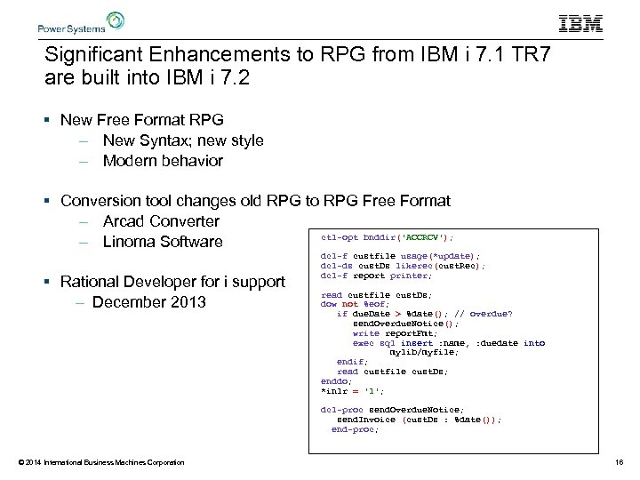 Significant Enhancements to RPG from IBM i 7. 1 TR 7 are built into