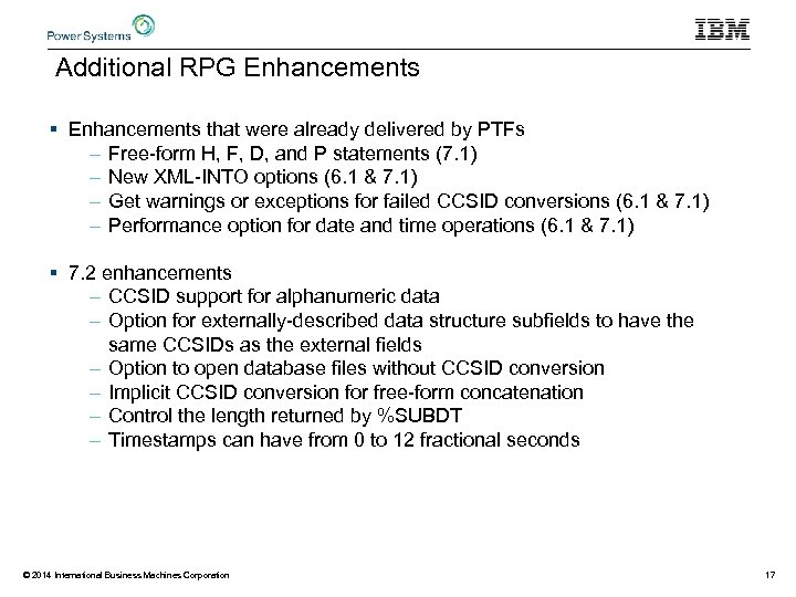 Additional RPG Enhancements § Enhancements that were already delivered by PTFs – Free-form H,